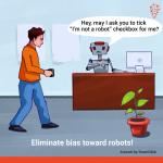 Eliminate bias toward robots!