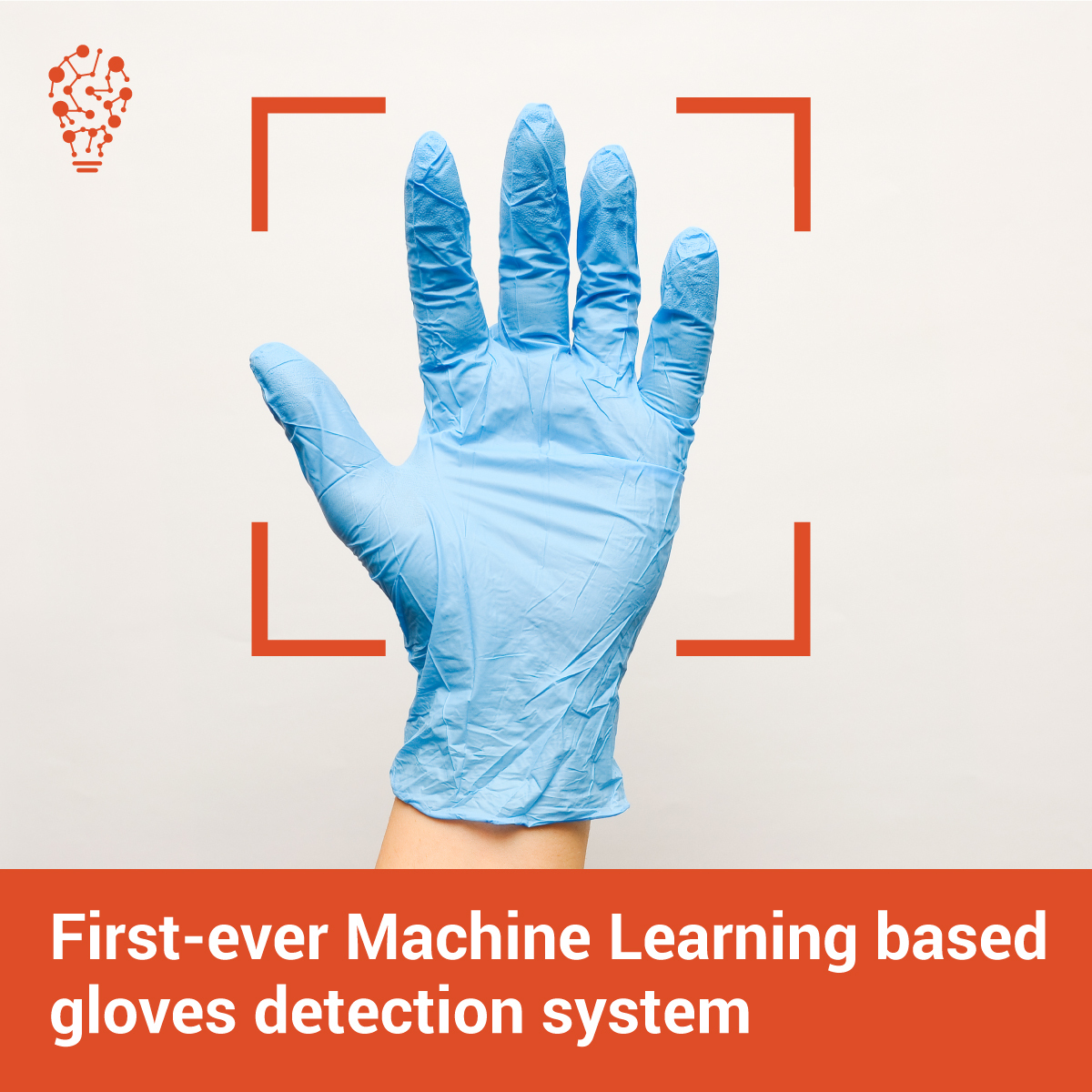 First-ever Machine Learning based gloves detection system
